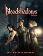 Bloodshadows: Fantasy-Noir RPG (Third Edition)
