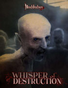 Whisper of Destruction (for Bloodshadows 3E)