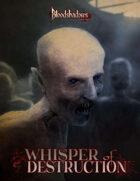 Whisper of Destruction (for Bloodshadows 3E)