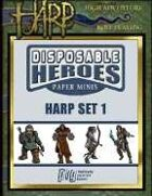 Disposable Heroes: HARP Set 1