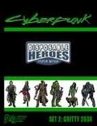 Disposable Heroes: Cyberpunk Set 2 (Gritty 203X)
