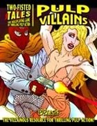 Two-Fisted Tales Revised: Pulp Villains