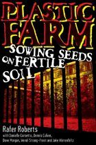 Plastic Farm Part One: Sowing Seeds on Fertile Soil