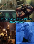 Fates Worse Than Death: Rentpunk
