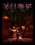 This is a Dark Ride