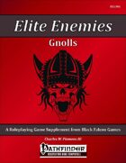 Elite Enemies - Gnolls [PFRPG]