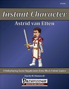 Instant Character - Astrid van Etten [PFRPG]