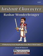 Instant Character - Rasbar Wonderbringer [PFRPG]