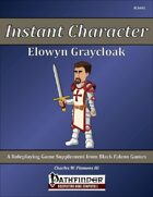 Instant Character - Elowyn Graycloak [PFRPG]