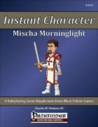 Instant Character - Mischa Morninglight [PFRPG]