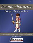 Instant Character - Borgar Beardbellow [PFRPG]
