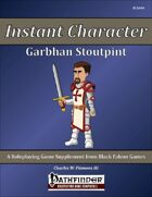 Instant Character - Garbhan Stoutpint [PFRPG]