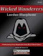 Wicked Wanderers - Lueduo Blueplume [PFRPG]