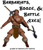 Barbarians, Booze, & Battle Axes!