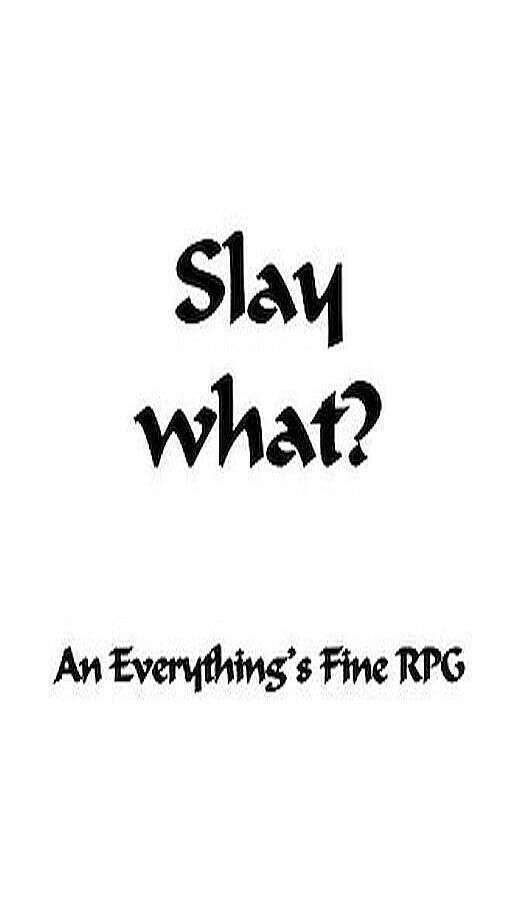 Slay What?