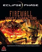 Eclipse Phase: Firewall Sample Characters (first edition)