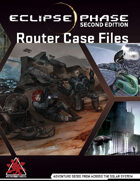 Eclipse Phase: Router Case Files