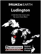 Broken Earth: Ludington (PFRPG)