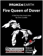 Broken Earth: Fire Queen of Dover (PFRPG)