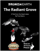Broken Earth: The Radiant Grove (Savage Worlds)