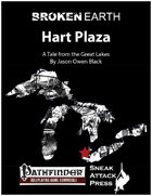 Broken Earth: Hart Plaza (PFRPG)