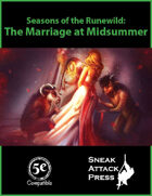 Seasons of the Runewild: The Marriage at Midsummer