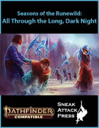 Seasons of the Runewild: All Through the Long Dark Night (PF2)