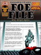 Foe File 06: Road Rash