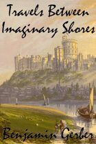 Travels Between Imaginary Shores