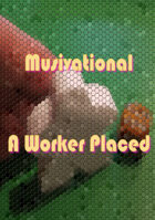 Musivational - A Worker Placed