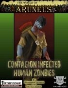 The World of Aruneus - Contagion Infected Zombies [PFRPG]