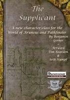 The Supplicant - a new class for Aruneus and Pathfinder