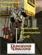 Companion Delves #1: Battlement Commander Kyrill