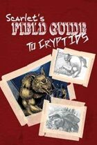 Scarlet's Field Guide to Cryptids