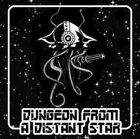 Dungeon From A Distant Star