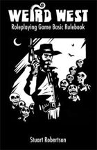 Weird West Roleplaying Game Basic Rulebook