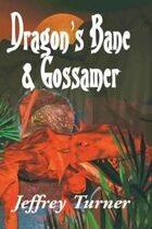 Dragon's Bane & Gossamer
