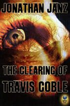The Clearing of Travis Coble