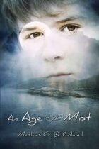 An Age of Mist
