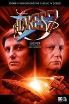 Blake's 7: Lucifer (Lucifer, #1)