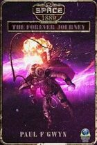 The Forever Journey (Space: 1889 & Beyond, Vol. 2.5)