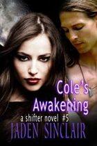 Cole's Awakening (Shifter #5)