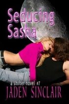 Seducing Sasha (Shifter #7)