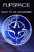 FLIPSPACE: Flight of the Mockingbird (FLIPSPACE, Book One)