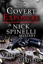 Covert Exposure (A Nick Spinelli Mystery, Book One)