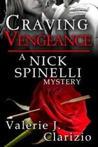 Craving Vengeance (A Nick Spinelli Mystery, Book Two)