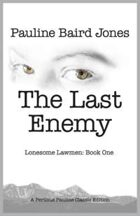 The Last Enemy (Lonesome Lawmen, #1)