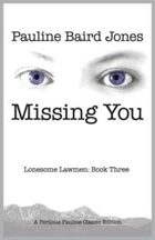 Missing You (Lonesome Lawmen, #3)
