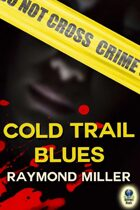 Cold Trail Blues (A Nathaniel Singer, P.I. Novel, #2)