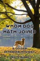 Whom Dog Hath Joined (A Golden Retriever Mystery, #5)